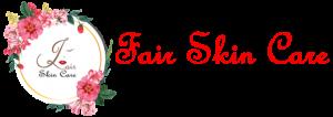 Fair Skin Care
